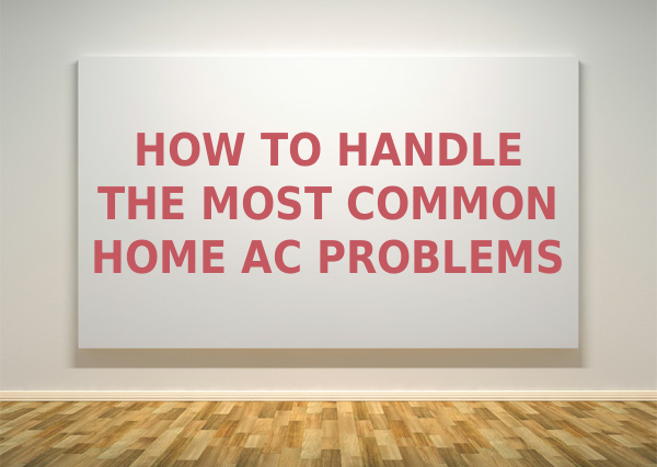 How to handle the most common ac problems graphic