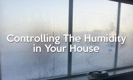 Reducing the humidity in your home